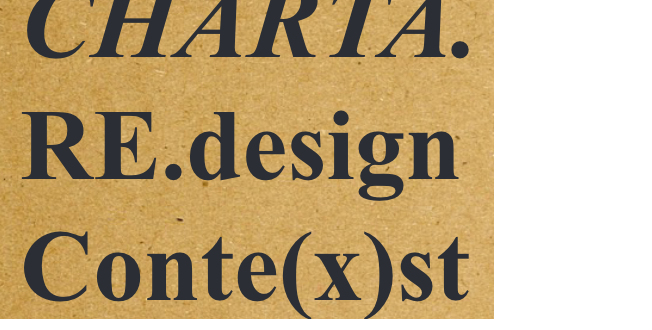 CHARTA. RE.design Conte(x)st